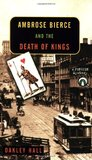 Ambrose Bierce and the Death of Kings (Ambrose Bierce, #2)