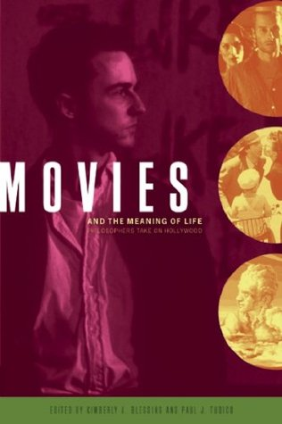 Movies and the Meaning of Life: Philosophers Take on Hollywood