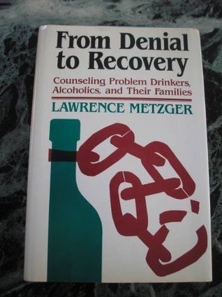 From Denial to Recovery by Lawrence Metzger