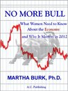 No More Bull: What Women Need to Know About the Economy and Why It Matters in 2012