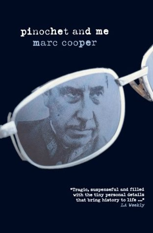 Pinochet and Me by Marc Cooper
