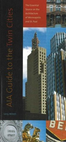 AIA Guide to the Twin Cities by Larry Millett