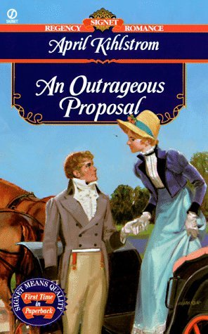 An Outrageous Proposal by April Kihlstrom