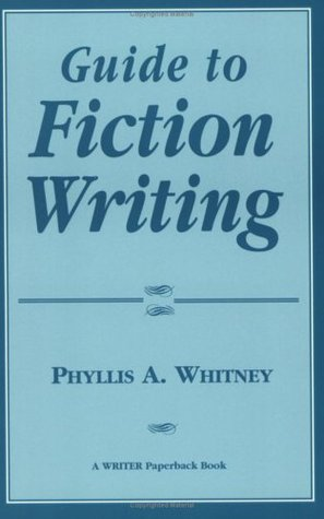 Guide to Fiction Writing by Phyllis A. Whitney