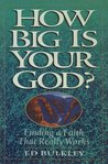 How Big Is Your God: Finding a Faith That Really Works