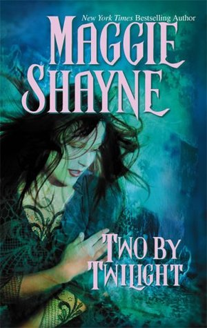 Two By Twilight by Maggie Shayne