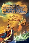 The Terror of the Southlands (The Very Nearly Honorable League of Pirates, #2)