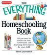 The Everything Homeschooling Book: All you need to create the best curriculum and learning environment for your child (Everything®)