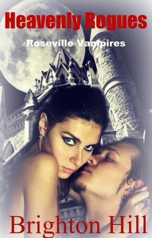 Heavenly Rogues (Roseville Vampires #3)