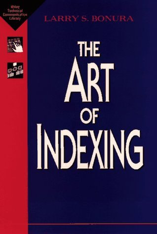 The Art of Indexing by Larry S. Bonura