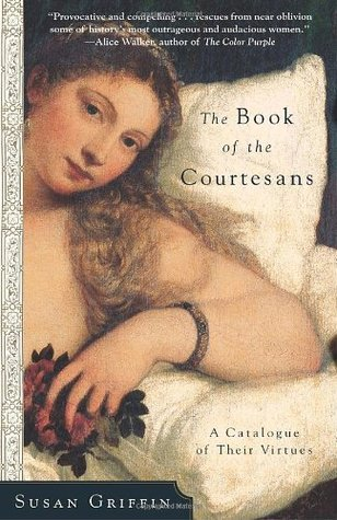 The Book of the Courtesans by Susan Griffin