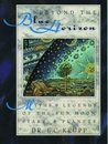 Beyond the Blue Horizon: Myths & Legends of the Sun, Moon, Stars & Planets