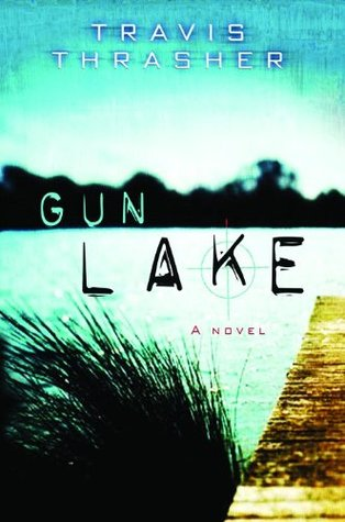 Gun Lake by Travis Thrasher