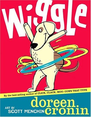 Wiggle by Doreen Cronin