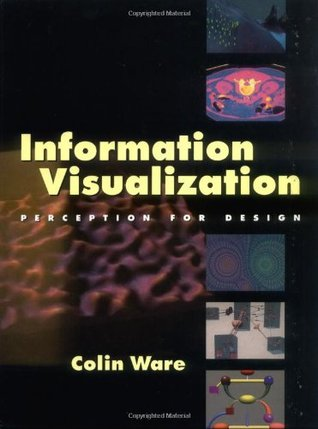 Information Visualization by Colin Ware