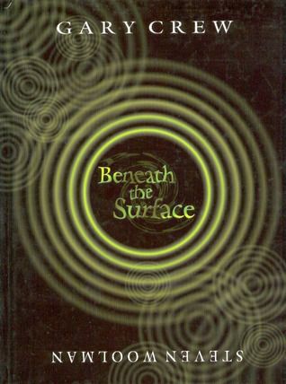 Beneath the Surface by Gary Crew