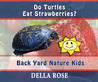 Do Turtles Eat Strawberries by Sharon Delarose