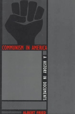 Communism in America: A History in Documents