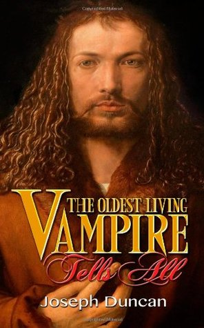 Get The Oldest Living Vampire Tells All (The Oldest Living Vampire Saga #1) PDF by Joseph Duncan
