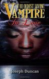 The Oldest Living Vampire in Love (The Oldest Living Vampire Saga, #3)