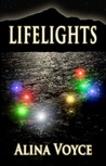 Lifelights (The Lifelight Series, #1)