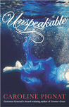 Unspeakable by Caroline Pignat