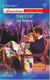 The Cop (Texas Outlaws) (Harlequin American Romance #1025)