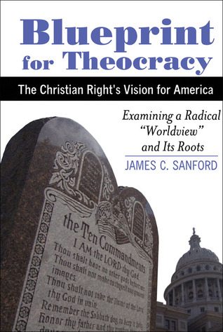 Blueprint for Theocracy: The Christian Right's Vision for America