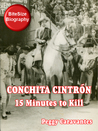 Conchita Cintrón: 15 Minutes to Kill (BiteSize Biography, #9)