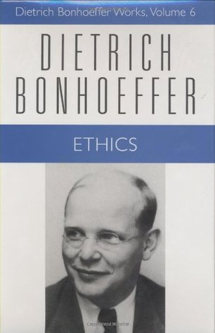 Ethics by Dietrich Bonhoeffer