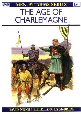 The Age of Charlemagne (Men-at-Arms)