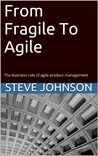 From Fragile To Agile