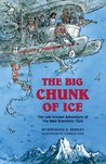 The Big Chunk of Ice: The Last Known Adventure of the Mad Scientists' Club (Mad Scientists' Club, #4)