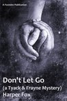 Don't Let Go (Tyack & Frayne, #3)