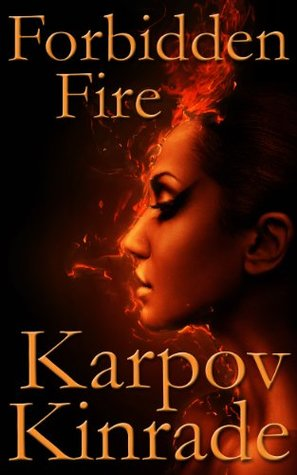 Forbidden Fire by Karpov Kinrade