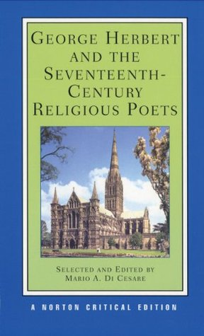 George Herbert and the Seventeenth-Century Religious Poets [A... by George Herbert