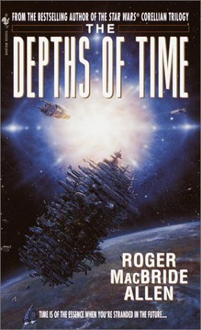 The Depths of Time by Roger MacBride Allen