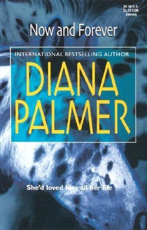 Now And Forever by Diana Palmer