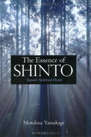 The Essence of Shinto by Motohisa Yamakage