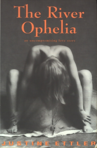 The River Ophelia by Justine Ettler