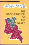 The Brotherhood of the Grape by John Fante