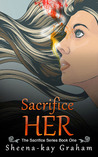 Sacrifice HER by Sheena-kay Graham