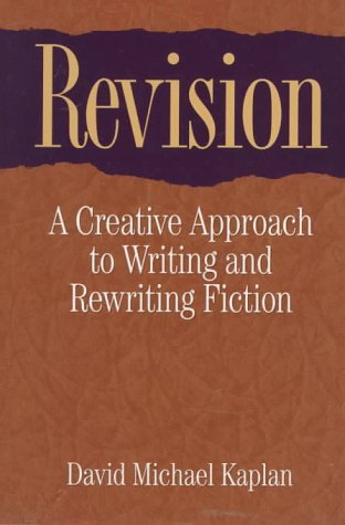 Revision: A Creative Approach to Writing and Rewriting Fiction