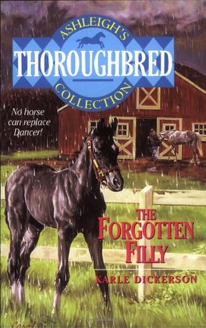 The Forgotten Filly by Karle Dickerson