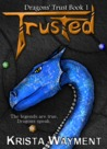 Trusted (Dragons' Trust Book 1)
