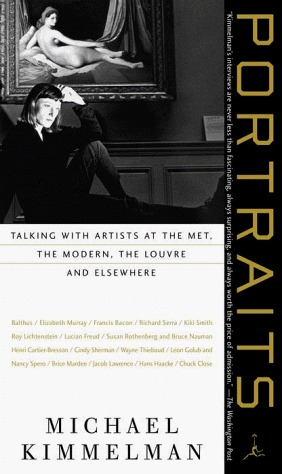 Portraits: Talking with Artists at the Met, the Modern, the Louvre and Elsewhere (Modern Library Paperbacks)