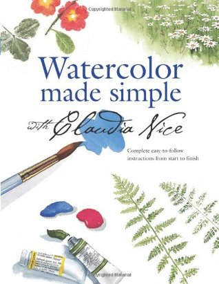 Watercolor Made Simple with Claudia Nice by Claudia Nice