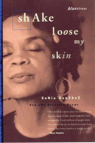 Review Shake Loose My Skin: New and Selected Poems PDF