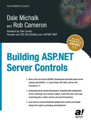 Building ASP.Net Server Controls by Dale Michalk