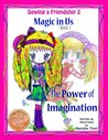 Sewing a Friendship 2. Magic in Us: The Power of Imagination